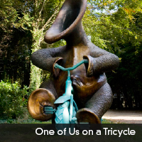 One of Us on a Tricycle